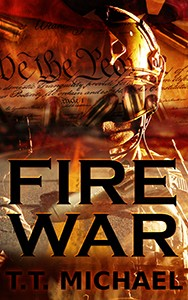 Featured Thriller: Fire War by T.T. Michael