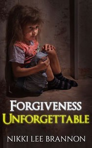 Featured Book: Forgiveness Unforgettable by Nikki Lee Brannon