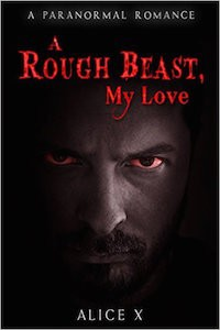 Featured Book: A Rough Beast, My Love by Alice X