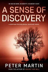 Featured Book: A Sense of Discovery (A Psychological Suspense Novel) by PETER MARTIN