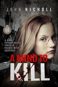 Featured Book: A Mind To Kill by John Nicholl