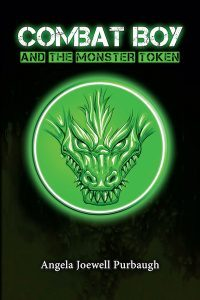 Combat Boy and the Monster Token by Angela Purbaugh