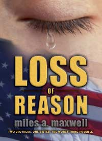 Loss Of Reason: A Thriller (State Of Reason Mystery, Book 1) by Miles A. Maxwell