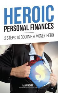 Heroic Personal Finances by Larry Jones