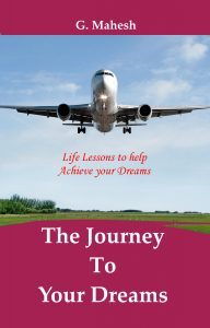 Featured Book: The Journey To Your Dreams: Life Lessons to help Achieve Your Dreams by G. Mahesh