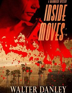 Inside Moves: A Wainwright Mystery by Walter Danley