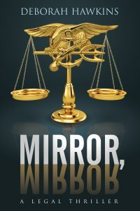 Featured Book: Mirror, Mirror, A Legal Thriller by Deborah Hawkins