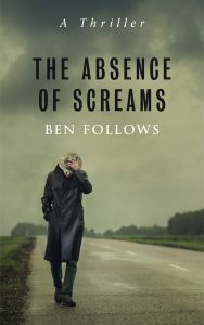 Featured Book: The Absence of Screams by Ben Follows