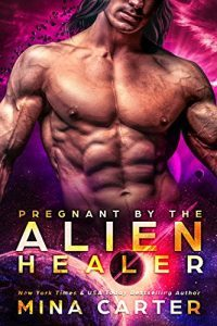 Featured Book: Pregnant by the Alien Healer by Mina Carter