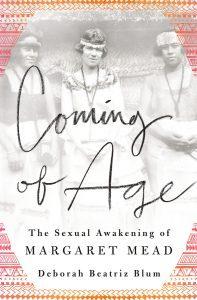 Featured Book: Coming of Age: The Sexual Awakening of Margaret Mead by Deborah Beatriz Blum