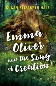 Featured Book: Emma Oliver and the Song of Creation by Susan Elizabeth Hale