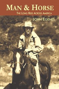Featured Memoir: Man & Horse: The Long Ride Across America by John Egenes