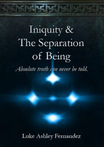 Featured Book: Iniquity and The Separation Of Being by Luke Ashley Fernandez