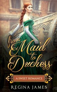 Featured Book: From Maid to Duchess by Regina James