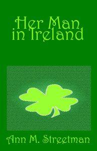 Her Man in Ireland by Ann Streetman