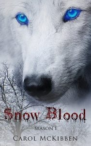 Snow Blood Season 1 by Carol McKibben