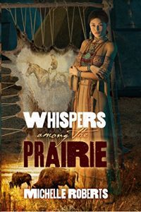Featured Book: Whispers Among The Prairie by Michelle Roberts