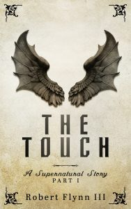 Featured Book: The Touch – A Supernatural Story – Part I by Robert Flynn
