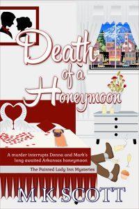 Death of a Honeymoon by M K Scott