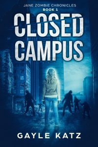 Featured Book: Closed Campus (Jane Zombie Chronicles Book 1) by Gayle Katz