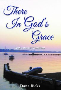 Featured Book: There In God's Grace by Dana Bicks